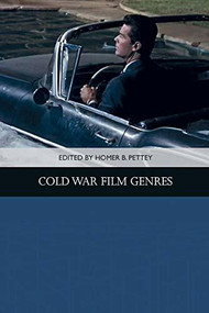 Cold War Film Genres by Homer B. Pettey, 9781474455114