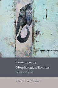 Contemporary Morphological Theories (A User's Guide) - 9780748692682 by Thomas W Stewart, 9780748692682