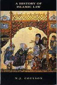 A History of Islamic Law by Noel Coulson, 9780748605149