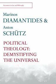 Political Theology (Demystifying the Universal) - 9780748697779 by Marinos Diamantides, Anton Schütz, 9780748697779