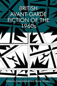 British Avant-Garde Fiction of the 1960s - 9781474436199 by Kaye Mitchell, Nonia Williams, 9781474436199