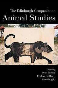 The Edinburgh Companion to Animal Studies by Undine Sellbach, Lynn Turner, Ron Broglio, 9781474418416