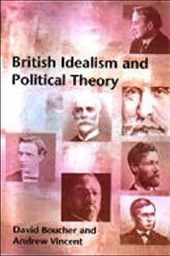 British Idealism and Political Theory by David Boucher, Andrew Vincent, 9780748614288