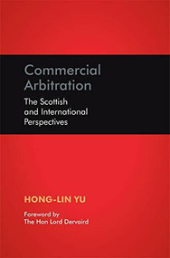 Commercial Arbitration (The Scottish and International Perspectives) by Hong-Lin Yu, 9781845861070