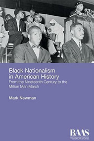 Black Nationalism in American History (From the Nineteenth Century to the Million Man March) by Mark Newman, 9781474405423