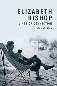 Elizabeth Bishop (Lines of Connection) - 9781474402361 by Linda Anderson, 9781474402361