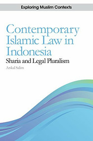 Contemporary Islamic Law in Indonesia (Sharia and Legal Pluralism) by Arskal Salim, 9780748693337