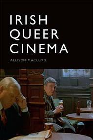 Irish Queer Cinema by Allison Macleod, 9781474411486