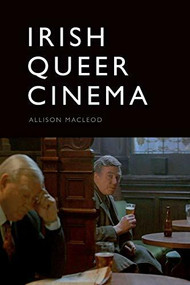 Irish Queer Cinema - 9781474455084 by Allison Macleod, 9781474455084