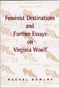 Feminist Destinations and Further Essays on Virginia Woolf by Rachel Bowlby, 9780748608201