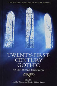 Twenty-First-Century Gothic (An Edinburgh Companion) by Maisha Wester, Xavier Aldana Reyes, 9781474440929