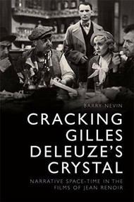 Cracking Gilles Deleuze's Crystal (Narrative Space-time in the Films of Jean Renoir) - 9781474426299 by Barry Nevin, 9781474426299