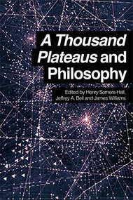 A Thousand Plateaus and Philosophy - 9780748697267 by Henry Somers-Hall, Jeffrey A. Bell, James Williams, 9780748697267