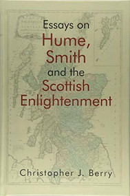 Essays on Hume, Smith and the Scottish Enlightenment by Christopher J. Berry, 9781474415019
