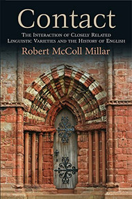 Contact (The Interaction of Closely Related Linguistic Varieties and the History of English) - 9781474409087 by Robert McColl Millar, 9781474409087