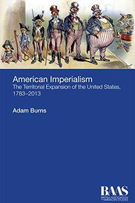 American Imperialism (The Territorial Expansion of the United States, 1783-2013) - 9781474402132 by Adam Burns, 9781474402132