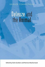 Deleuze and the Animal by Patricia MacCormack, Colin Gardner, 9781474422741