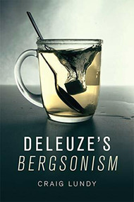 Deleuze's Bergsonism by Craig Lundy, 9781474414302