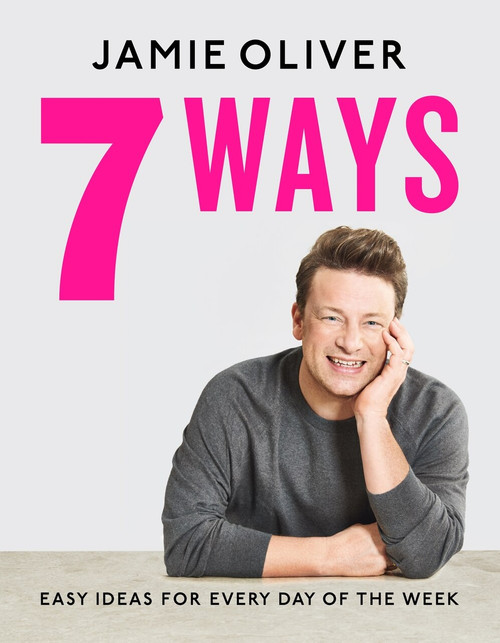 7 Ways (Easy Ideas for Every Day of the Week [American Measurements]) by Jamie Oliver, 9781250787576