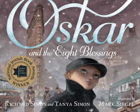 Oskar and the Eight Blessings by Tanya Simon, Richard Simon, Mark Siegel, 9781596439498