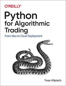 Python for Algorithmic Trading (From Idea to Cloud Deployment) by Yves Hilpisch, 9781492053354