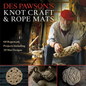Des Pawson's Knot Craft and Rope Mats (60 Ropework Projects Including 20 Mat Designs) by Des Pawson, 9781472922786
