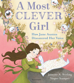 A Most Clever Girl: How Jane Austen Discovered Her Voice by Jasmine A. Stirling, Vesper Stamper, 9781547601103