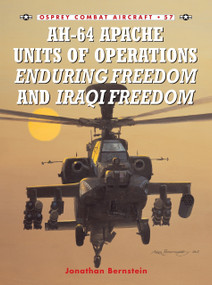 AH-64 Apache Units of Operations Enduring Freedom & Iraqi Freedom by Jonathan Bernstein, Jim Laurier, 9781841768489