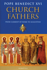 Church Fathers (From Clement of Rome to Augustine) by Pope Emeritus Benedict XVI, 9781621641971