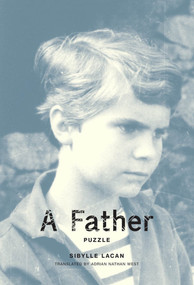 A Father (Puzzle) by Sibylle Lacan, Adrian Nathan West, 9780262039314