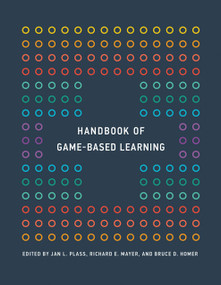 Handbook of Game-Based Learning by Jan L. Plass, Richard E. Mayer, Bruce D. Homer, 9780262043380