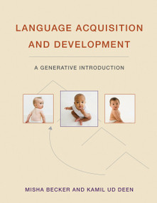 Language Acquisition and Development (A Generative Introduction) by Misha Becker, Kamil Ud Deen, 9780262043588