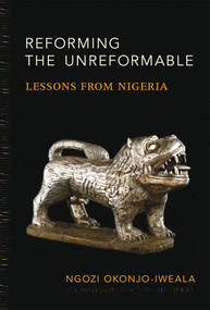 Reforming the Unreformable (Lessons from Nigeria) by Ngozi Okonjo-Iweala, 9780262526876