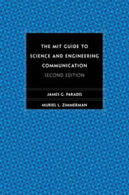 The MIT Guide to Science and Engineering Communication, second edition by James Paradis, Muriel Zimmerman, 9780262661270