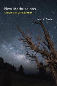 New Methuselahs (The Ethics of Life Extension) by John K. Davis, 9780262038133
