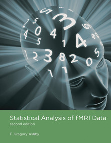 Statistical Analysis of fMRI Data, second edition by F. Gregory Ashby, 9780262042680
