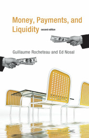 Money, Payments, and Liquidity, second edition by Guillaume Rocheteau, Ed Nosal, 9780262533270