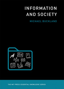 Information and Society by Michael Buckland, 9780262533386