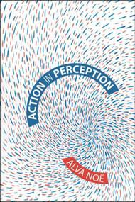 Action in Perception by Alva Noe, 9780262640633