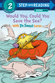 Would You, Could You Save the Sea? With Dr. Seuss's Lorax by Todd Tarpley, 9780593306192