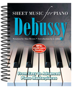 Claude Debussy: Sheet Music for Piano (From Easy to Advanced; Over 25 masterpieces) by Alan Brown, 9780857756022