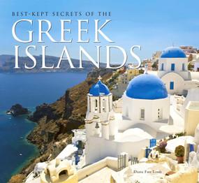 Best-Kept Secrets of The Greek Islands by Diana Farr Louis, 9781847866486