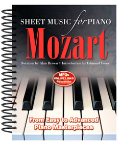 Wolfgang Amadeus Mozart: Sheet Music for Piano (From Easy to Advanced; Over 25 masterpieces) by Alan Brown, 9780857756015