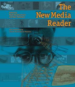 The New Media Reader by Noah Wardrip-Fruin, Nick Montfort, 9780262232272