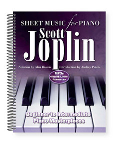 Scott Joplin: Sheet Music for Piano (From Beginner to Intermediate; Over 25 Masterpieces) by Alan Brown, 9781787552692