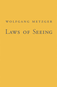 Laws of Seeing by Wolfgang Metzger, Lothar Spillmann, 9780262513364