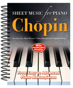 Frédéric Chopin: Sheet Music for Piano (From Easy to Advanced; Over 25 masterpieces) by Alan Brown, 9780857756008