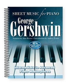 George Gershwin: Sheet Music for Piano (Intermediate to Advanced; Over 25 Masterpieces) by Alan Brown, 9781787553019