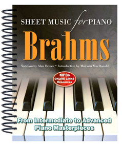 Brahms: Sheet Music for Piano (From Intermediate to Advanced; Over 25 masterpieces) by Alan Brown, 9781783614240