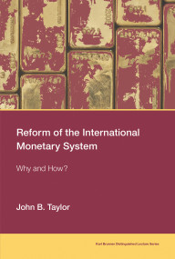 Reform of the International Monetary System (Why and How?) by John B. Taylor, 9780262536752